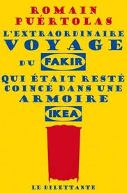 L'extraordinaire voyage du fakir... - Romain Puértolas