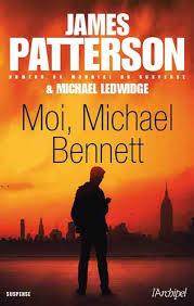 Moi, Michael Bennett - James Patterson & Michael Ledwidge