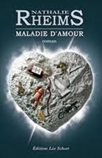 Maladie d'amour - Nathalie Rheims
