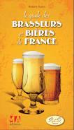 Guide des brasseurs de bières de France - Robert Dutin