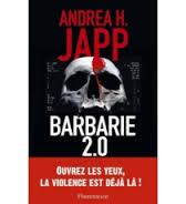 Barbarie 2.0 - André H. Japp