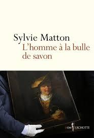 L'homme à la bulle de savon - Sylvie Matton