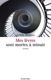 Mes lèvres sont mortes à minuit - Arièle Butaux