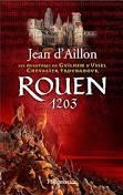 Rouen 1203 - Jean d'Aillon