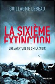 La sixième extinction - Guillaume Lebeau