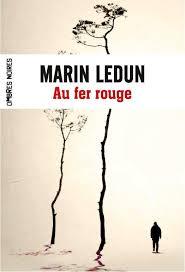 Au fer rouge - Marin Ledun