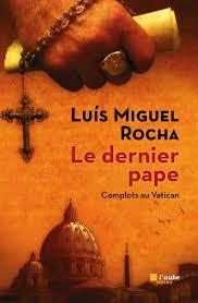 Le dernier pape - Luis Miguel Rocha
