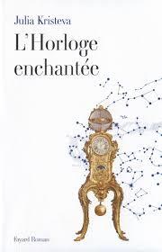 L'horloge enchantée - Julia Kristeva
