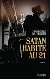 Satan habite au 21 - Jean-Pierre de Ludovici