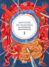 En d'atroces souffrances - Antoine de Baecque