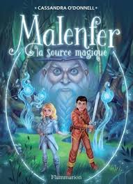 Malenfer - 2 - La source magique - Cassandra O'Donnell