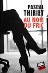 Au nom du fric - Pascal Thiriet