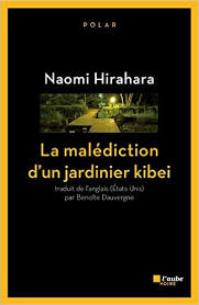 La malédiction d'un jardinier kibei - Naomi Hirahara