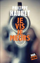 Je vis je meurs - Philippe Hauret