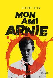 Mon ami Arnie - Jeremy Behm